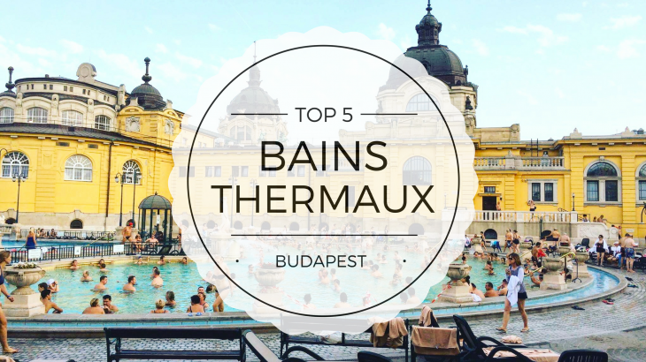 Top 5 des bains thermaux Budapest Hongrie