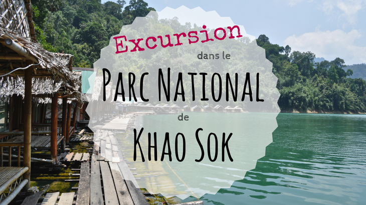 Excursion dans le Parc National de Khao Sok