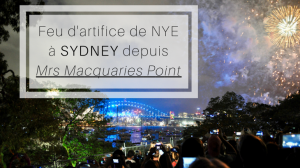 NYE Sydney depuis Mrs Macquaries Point