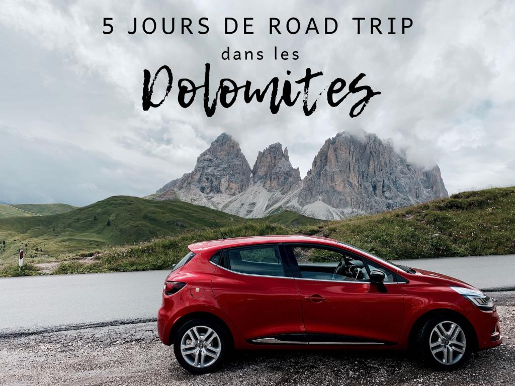 Road Trip dans les Dolomites en Italie, Itinéraire & conseils
