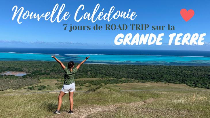 Road Trip Nouvelle Calédonie Grande Terre