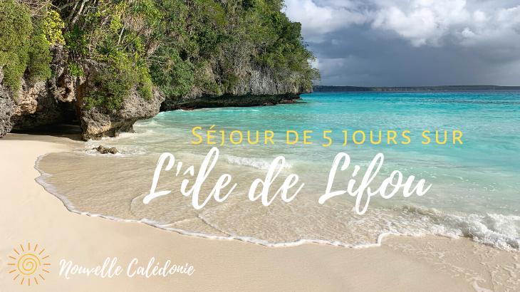 Séjour sur l'île de Lifou, Nouvelle Calédonie